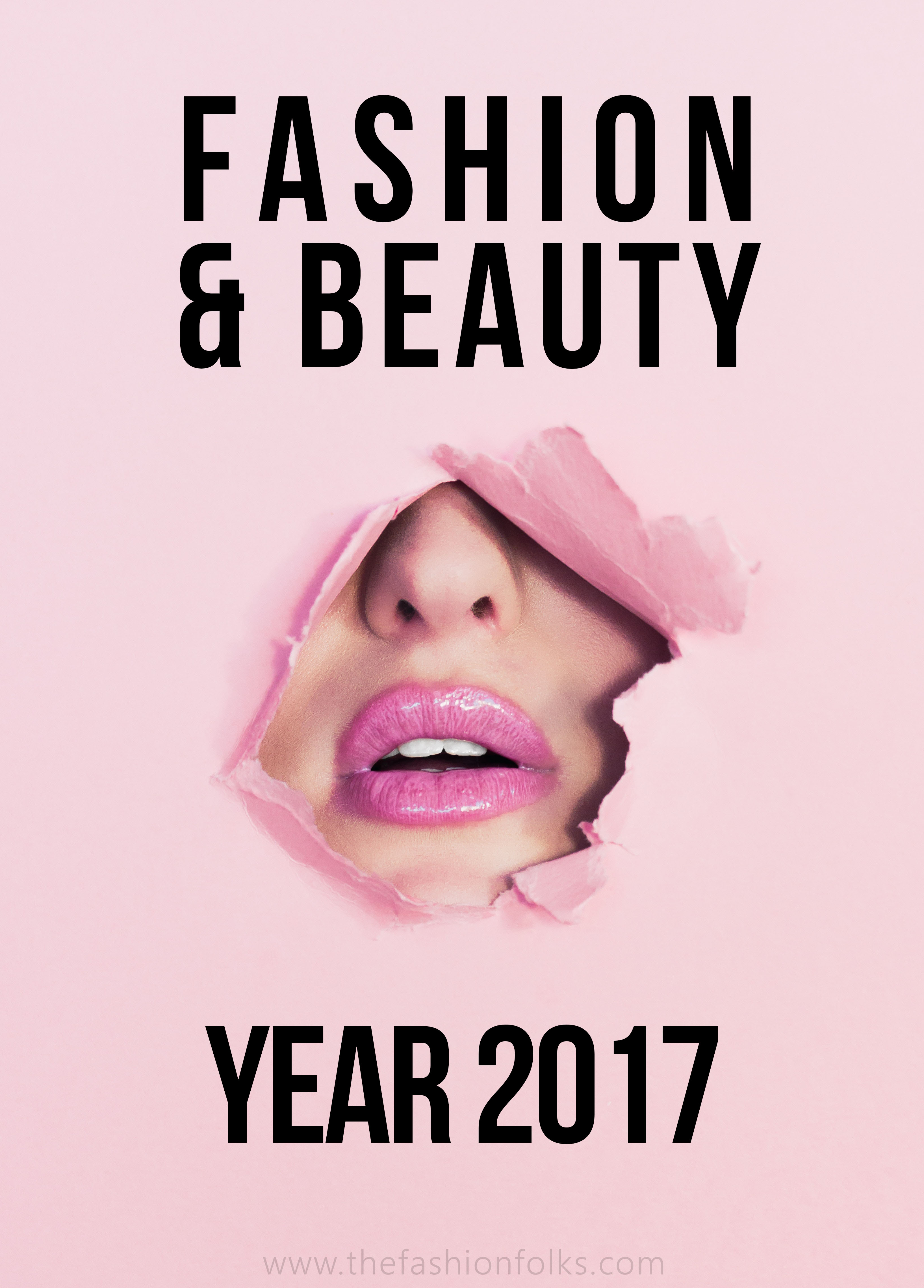 The Beauty And Fashion Year 2017