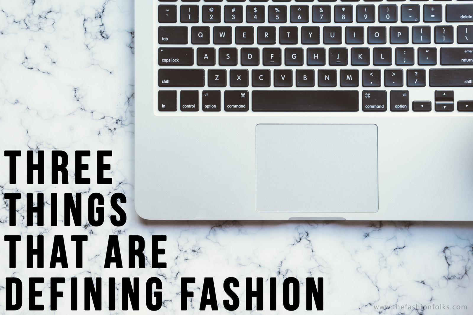 Three Things That Are Defining Fashion