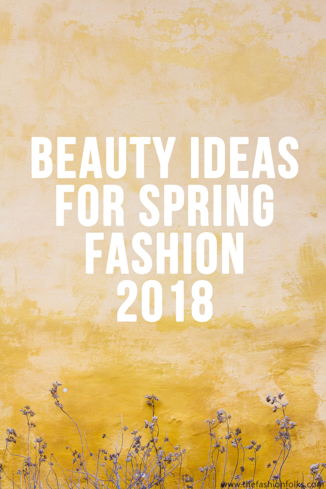 Beauty Ideas For Spring Fashion 2018