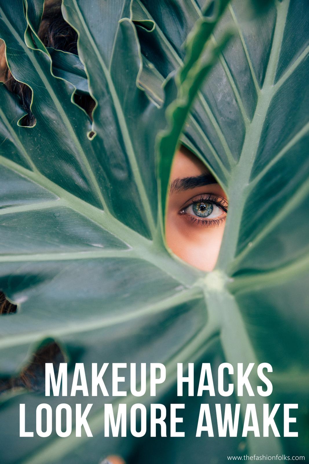 Makeup Hacks - Look More Awake