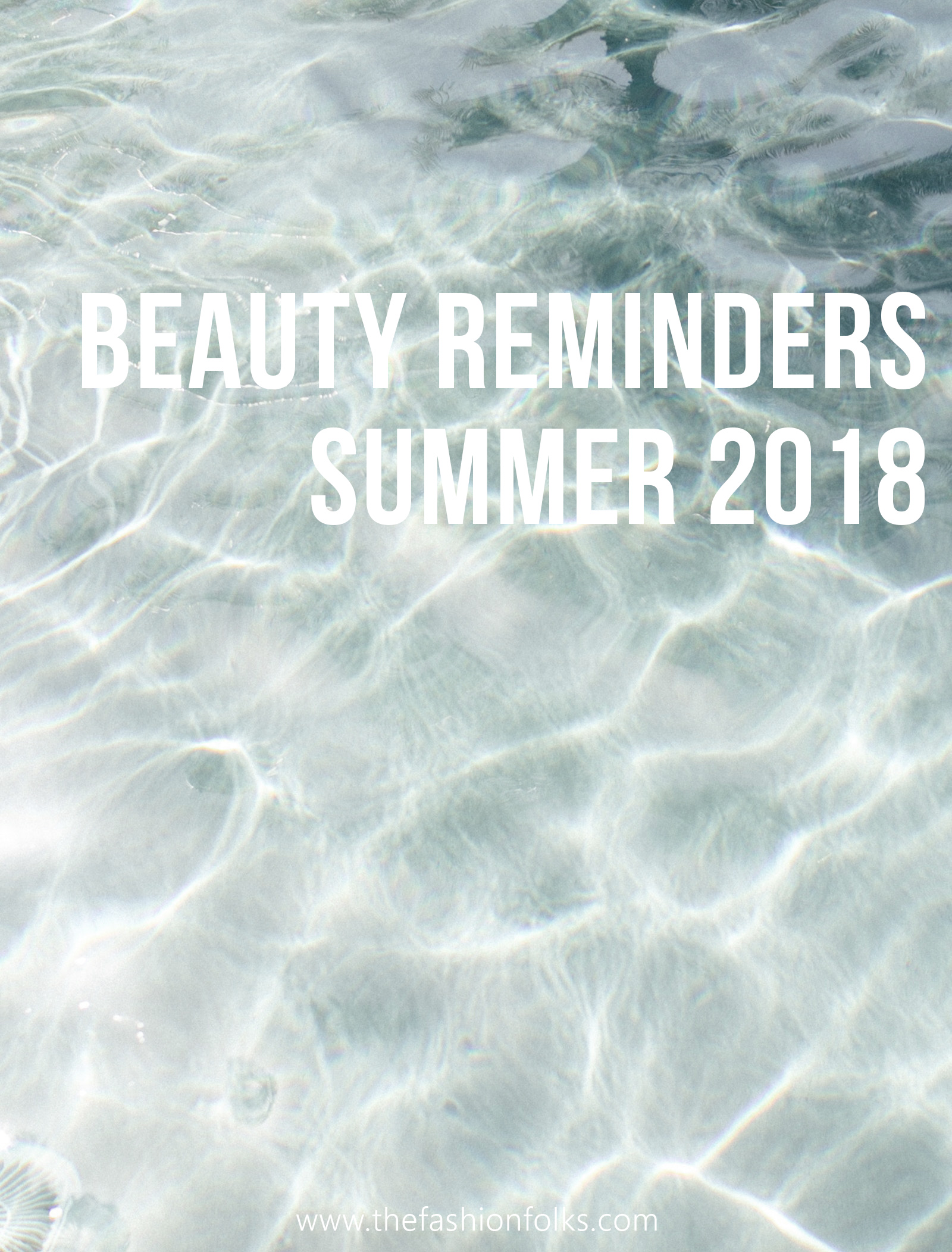 Beauty Reminders Summer 2018