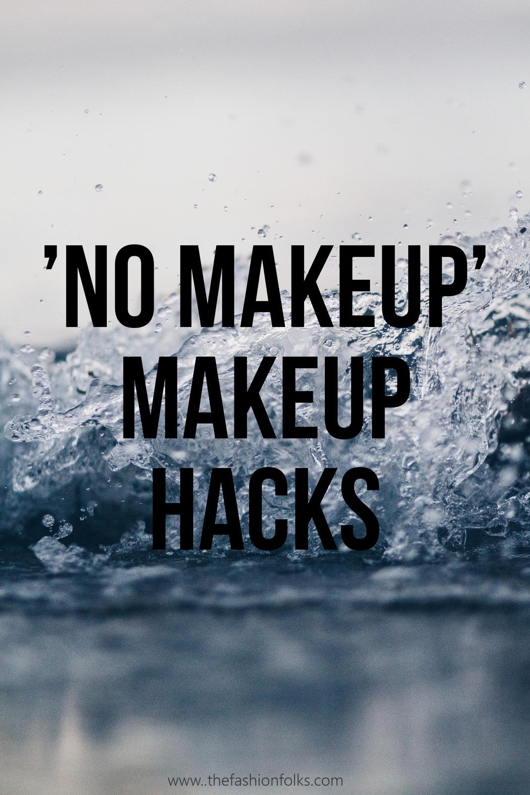 No Makeup Makeup Hacks