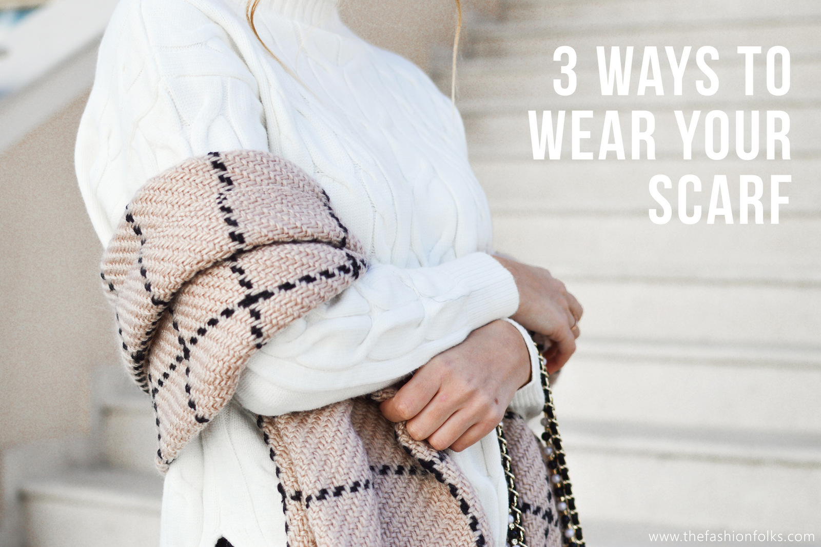 3 Ways To Wear Your Blanket Scarf 2018