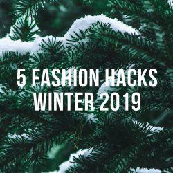 5 Trendy Fashion Hacks Winter 2019