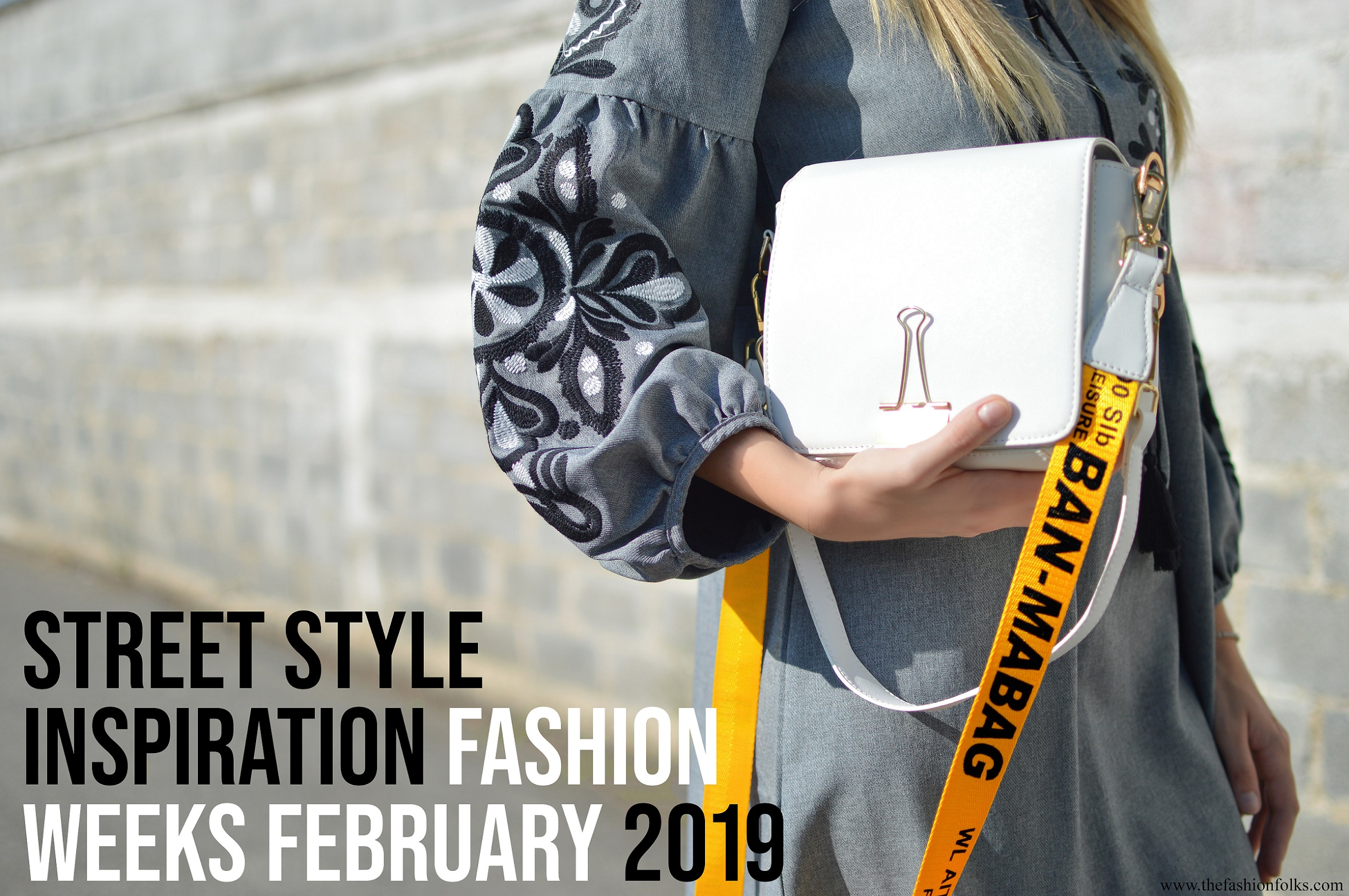 Street Style Inspiration Fashion Weeks February 2019 – Part 1