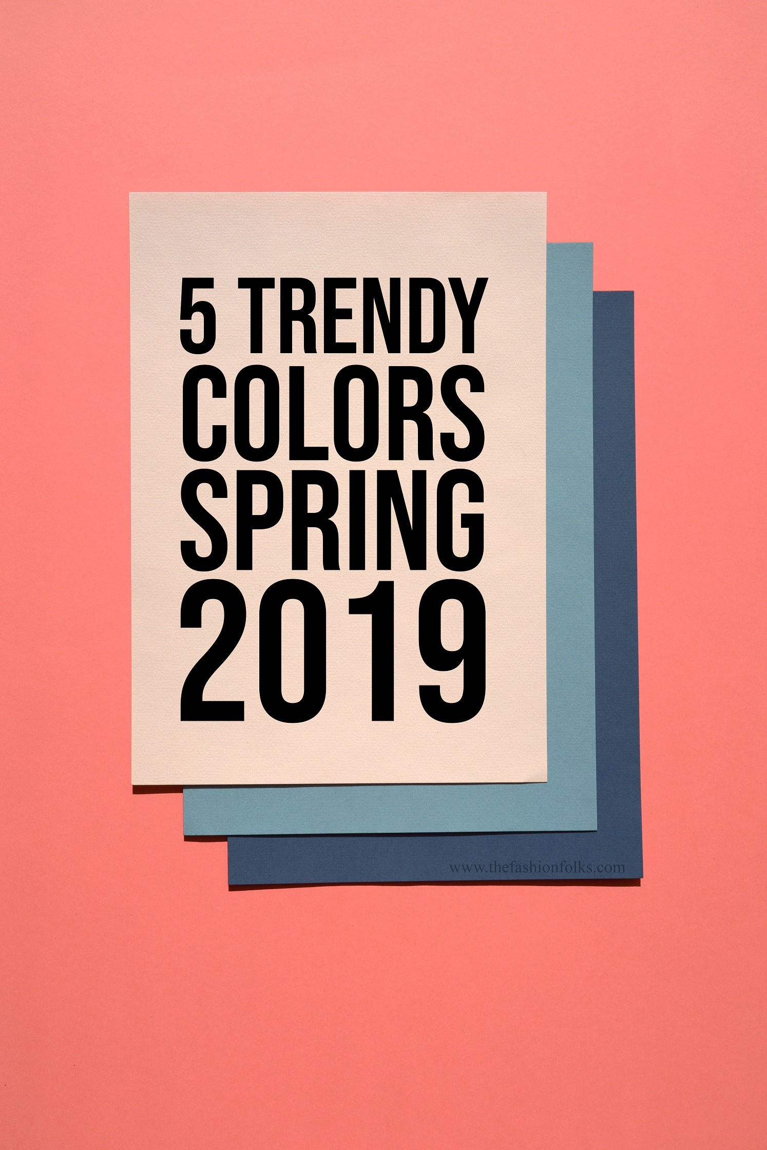 5 Trendy Colors Spring 2019