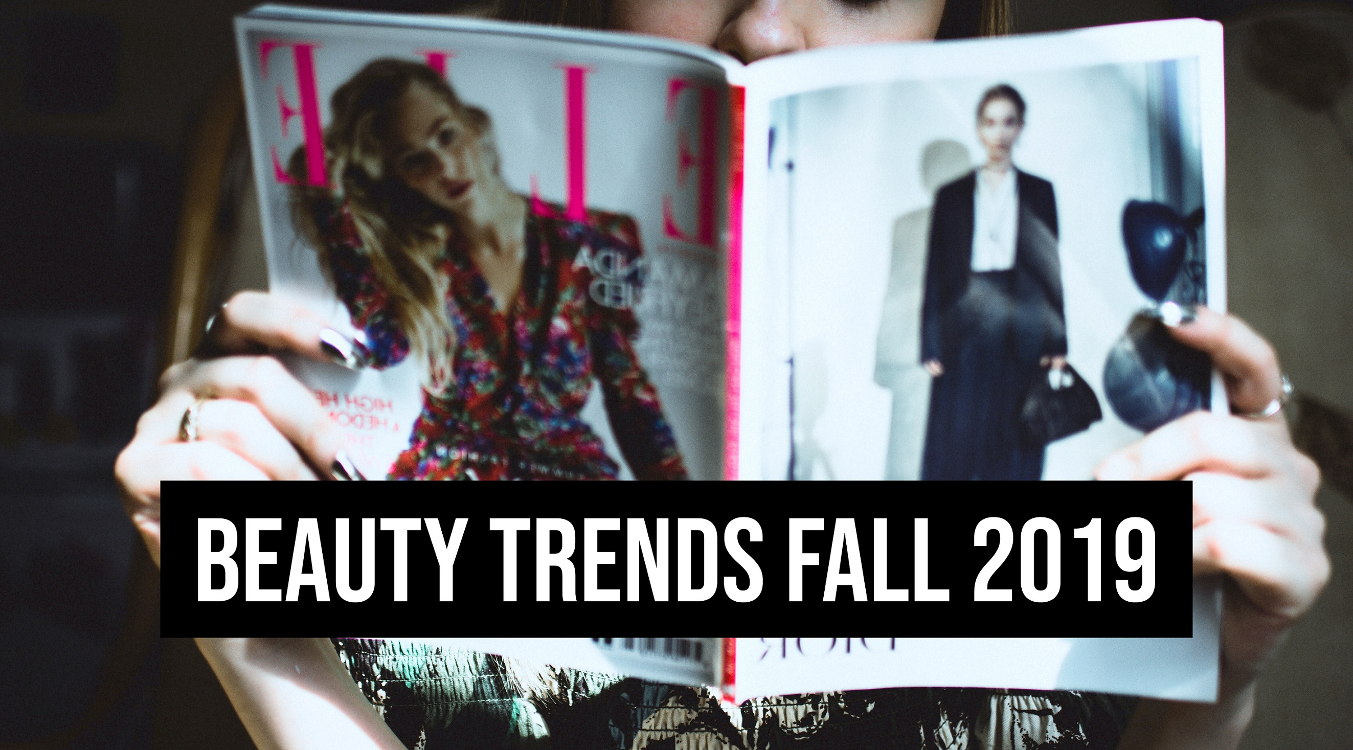 Preview: Beauty Trends Fall 2019