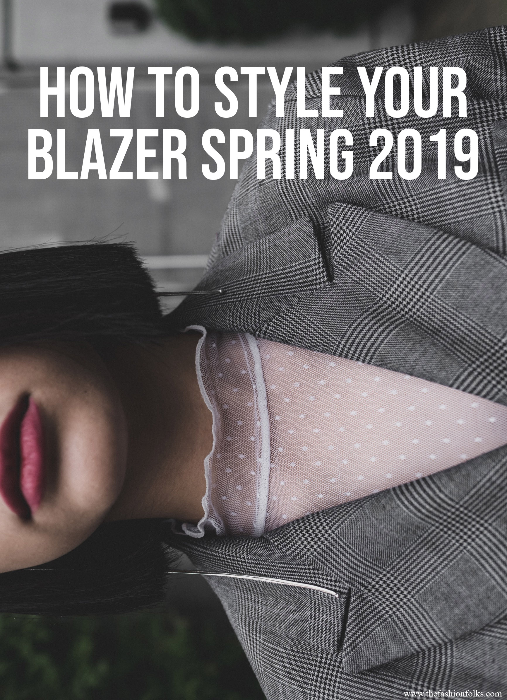 3 Ways You Can Wear Your Blazer Spring 2019