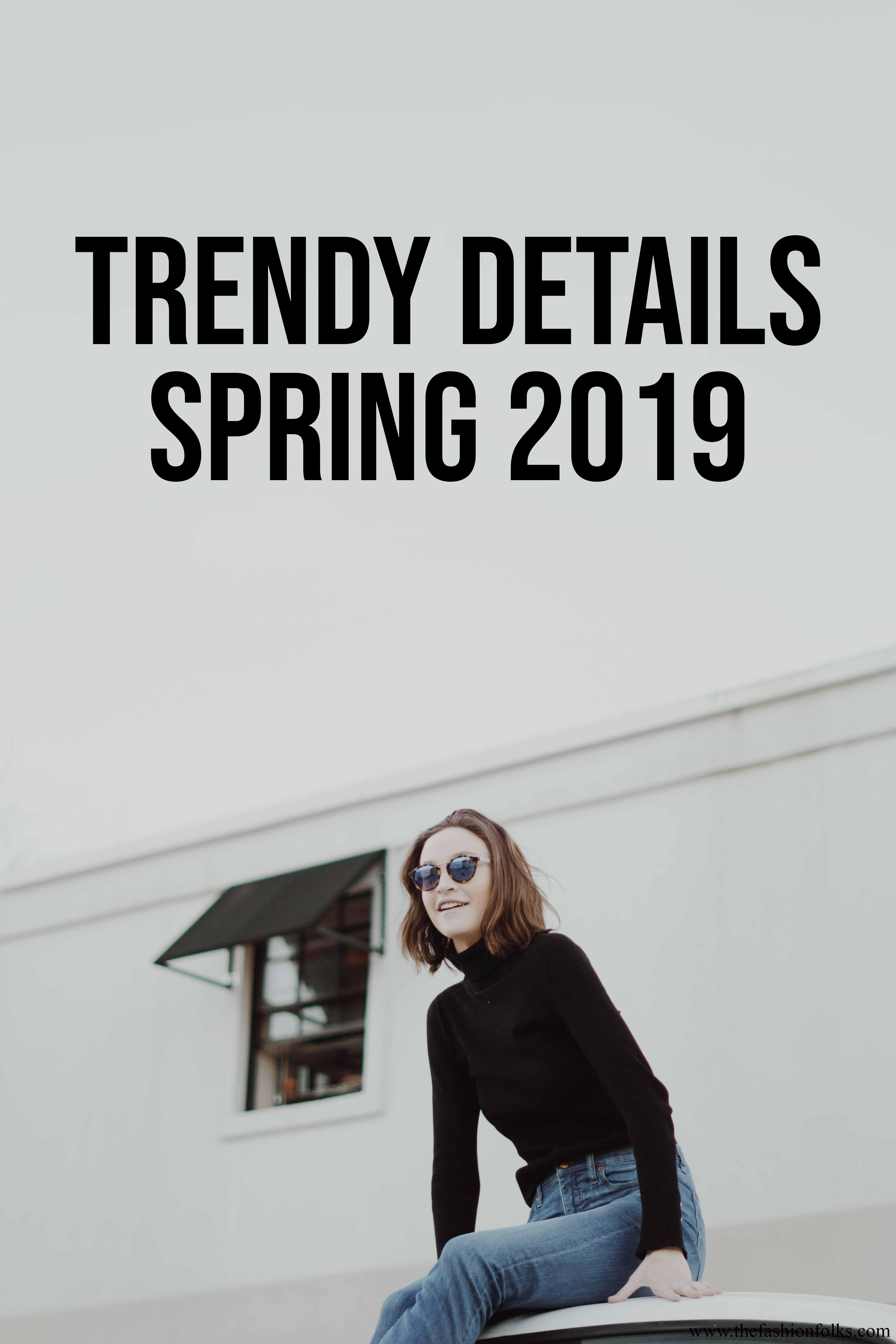 5 Trendy Details Spring 2019