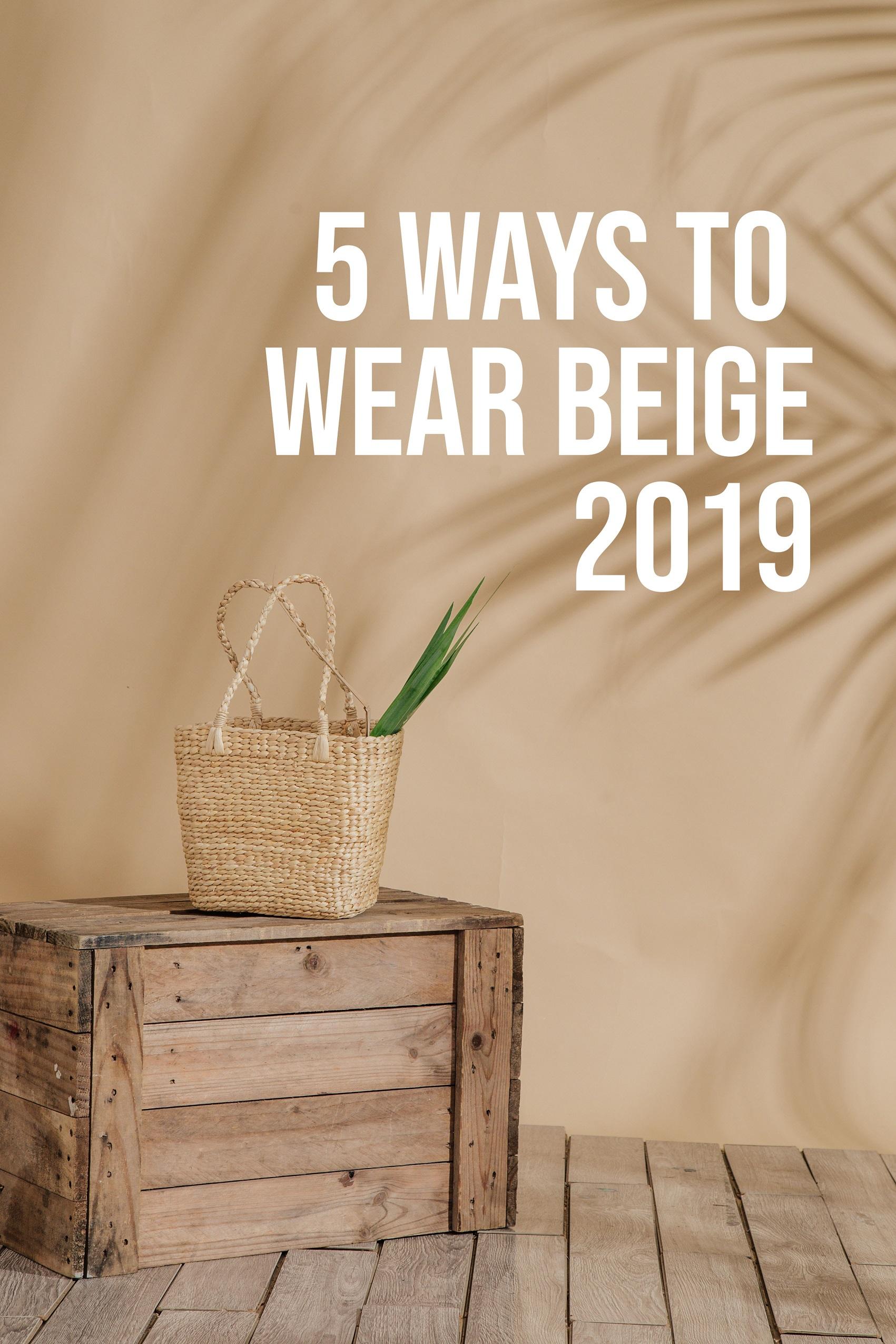 5 Ways To Wear Beige 2019 styling tips beige picture