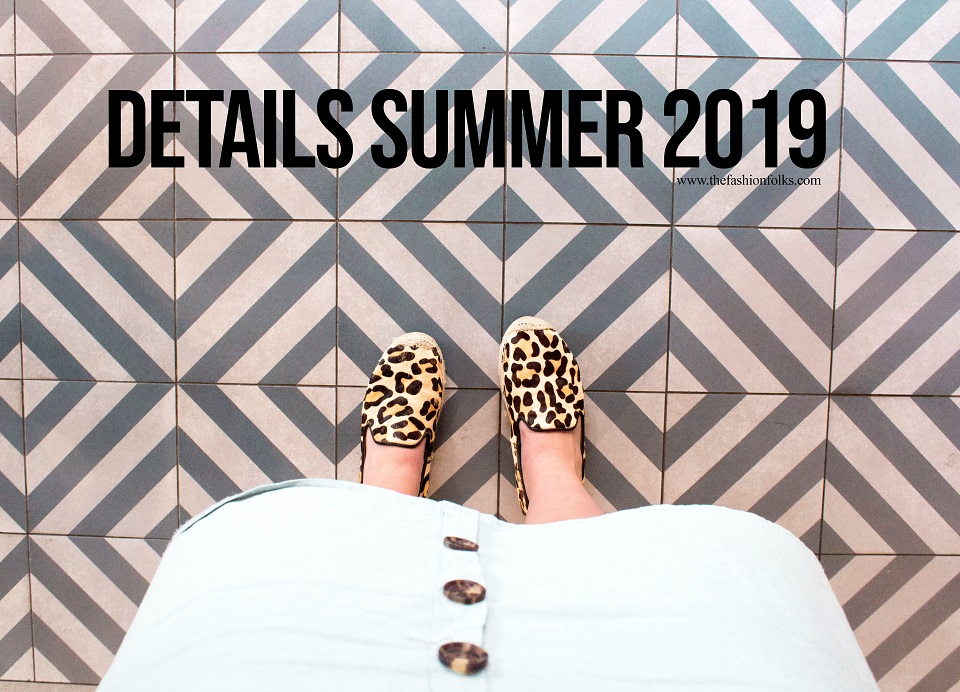 3 Elegant Fashion Details Summer 2019
