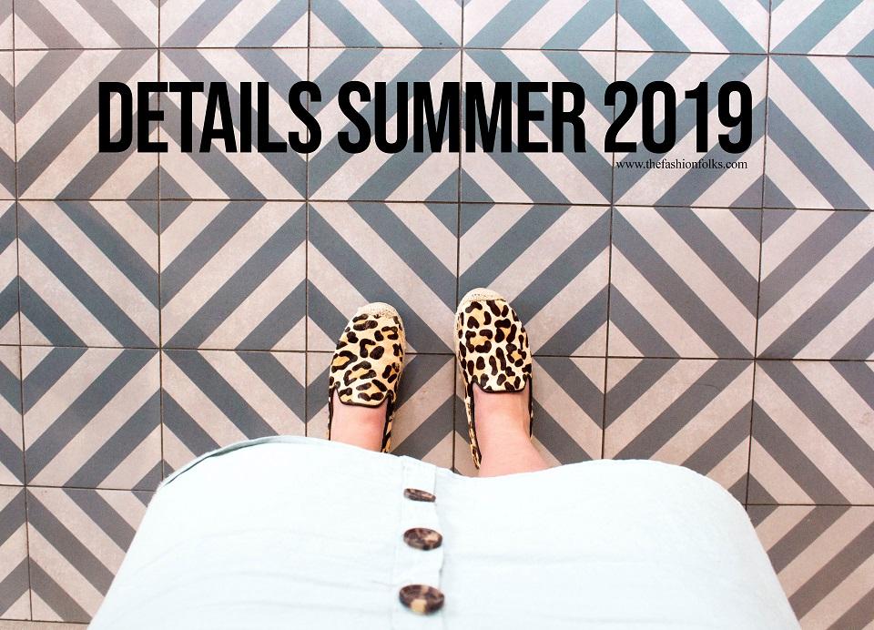 Fashion Details Summer 2019