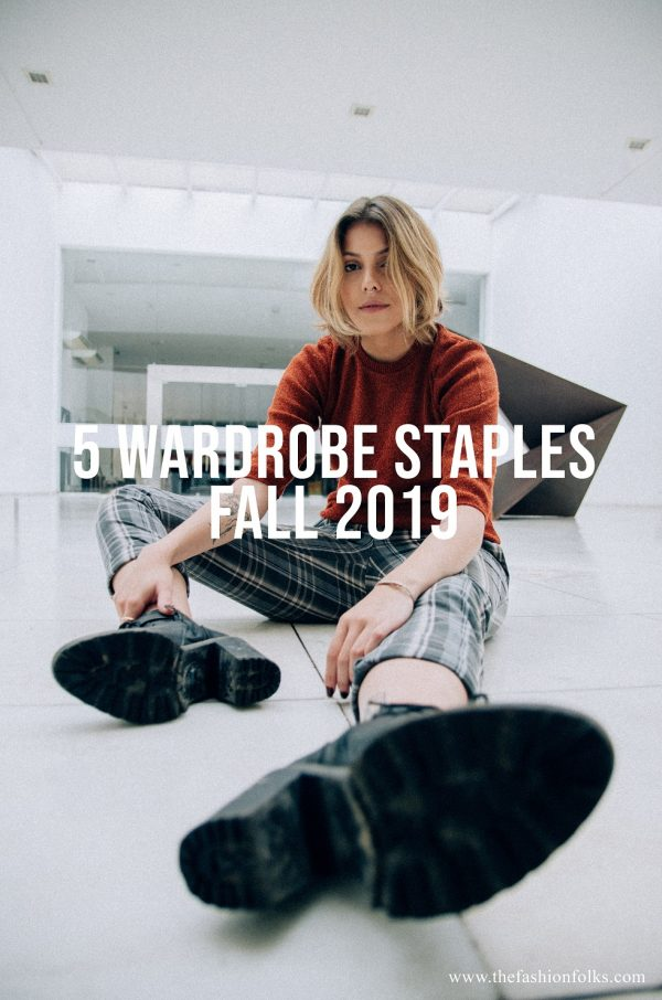 5 Wardrobe Staples Fall 2019