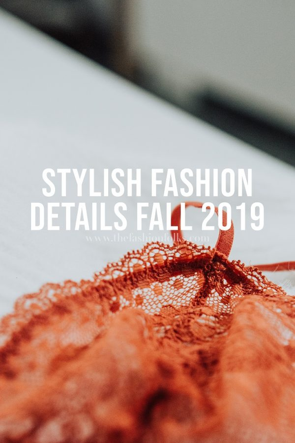 Stylish Fashion Details Fall 2019