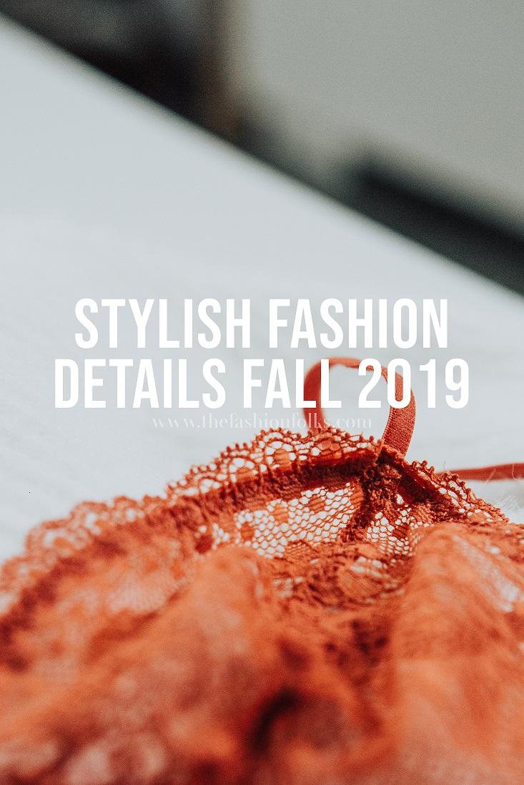 Stylish Fashion Details Fall 2019