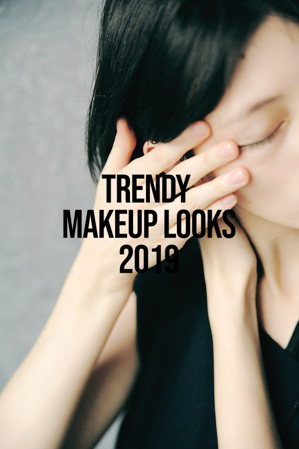 3 Trendy Makeup Looks 2019