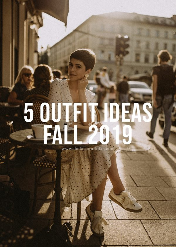 5 Outfit Ideas Fall 2019