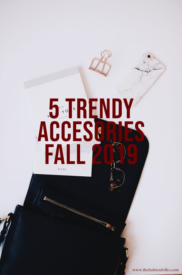 Trendy Accessories Fall 2019
