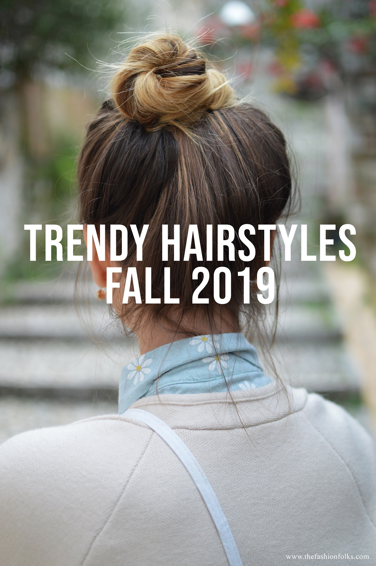 Trendy Hairstyles Fall 2019