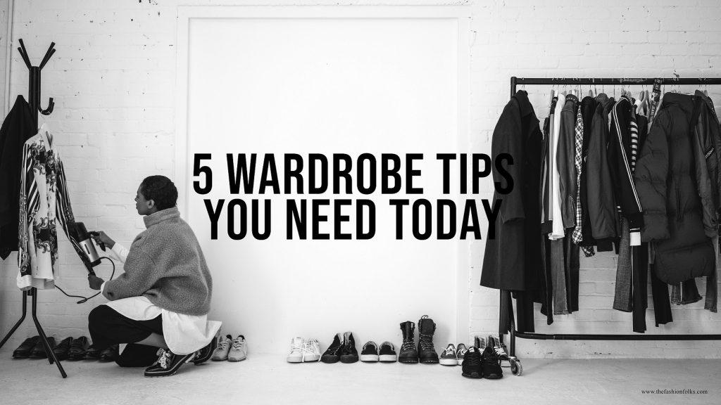 5 Wardrobe Tips