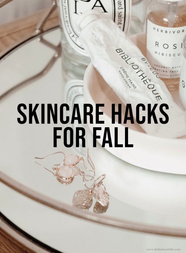 Skincare Hacks Fall 2019