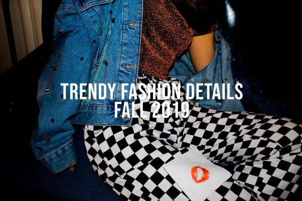 Trendy Details Fall 2019