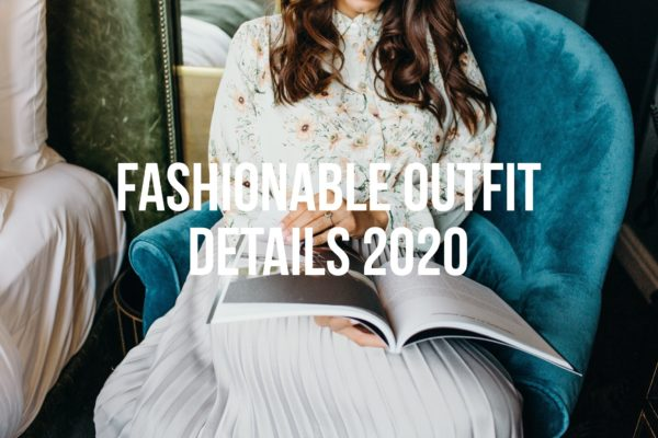 5 Fun Fashion Details 2020