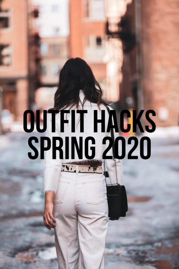 Outfit Hacks Spring 2020