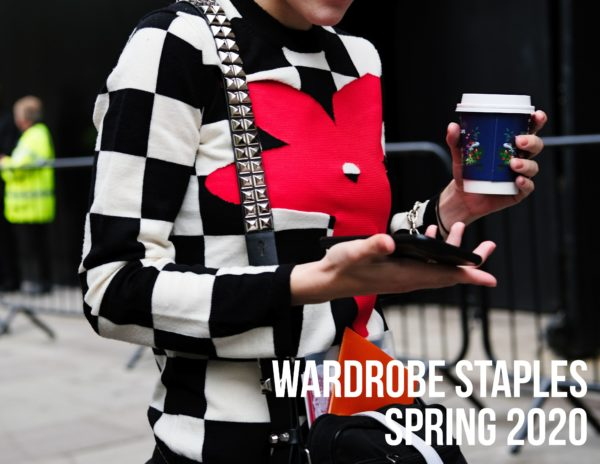 Wardrobe Staples Spring 2020