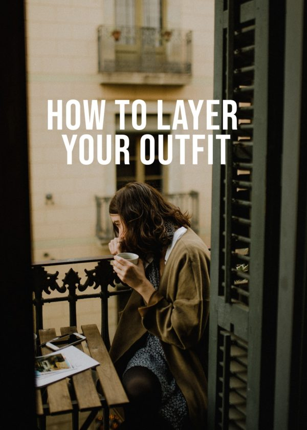 How To Layer Your Spring Outfit 2020