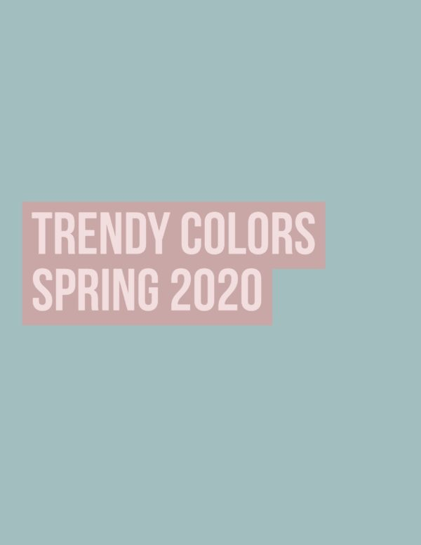 3 Trendy Colors Spring 2020