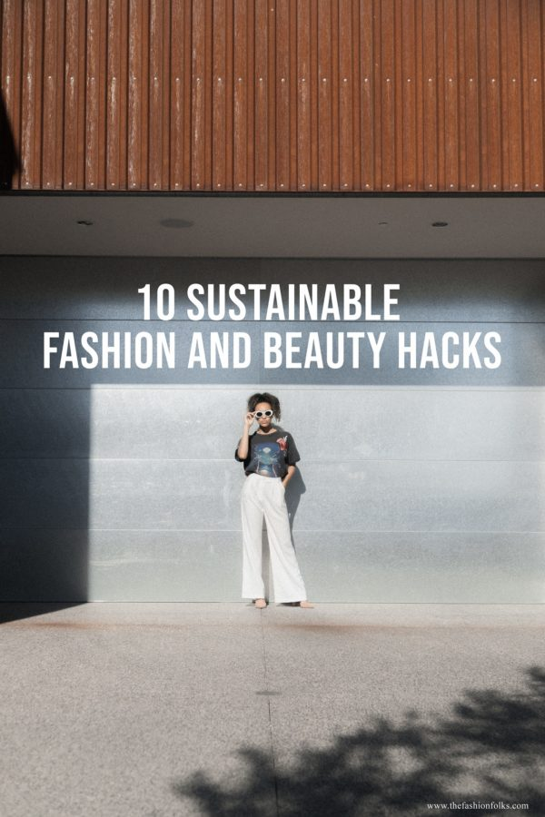 10 Sustainable Fashion and Beauty Hacks