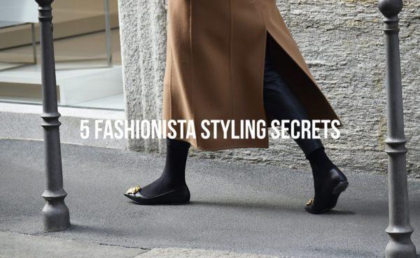 5 Fashionista Styling Hacks