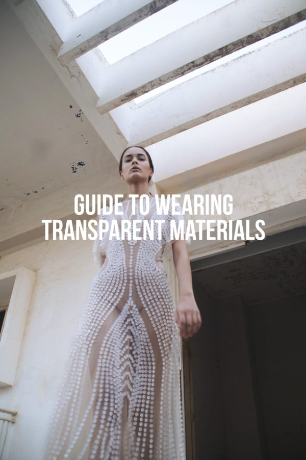 How To Wear Transparent Materials