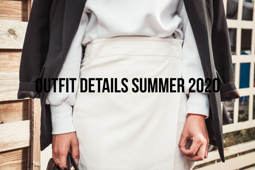 Outfit Details Summer 2020