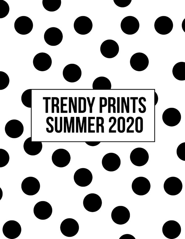 Trendy Prints Summer 2020