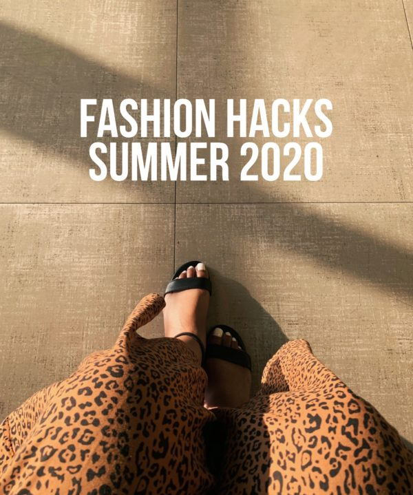 Fashion Hacks Summer 2020