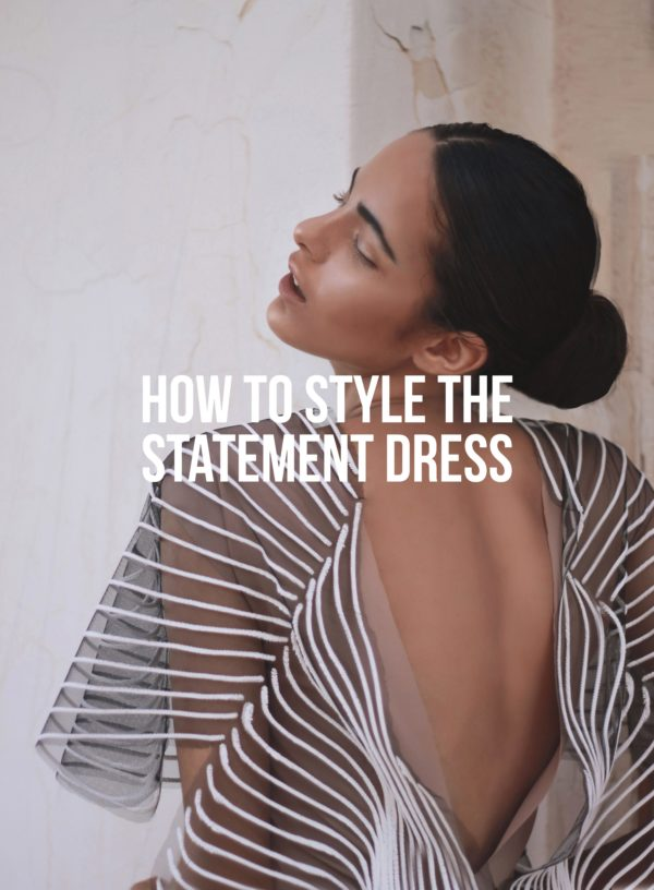 How To Style The Statement Dress 2020