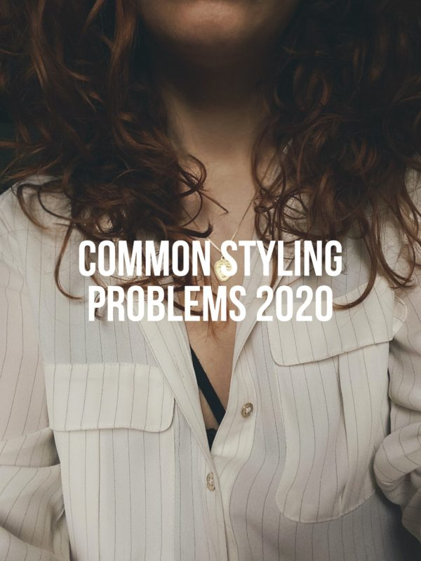 Common Styling Problems Summer 2020