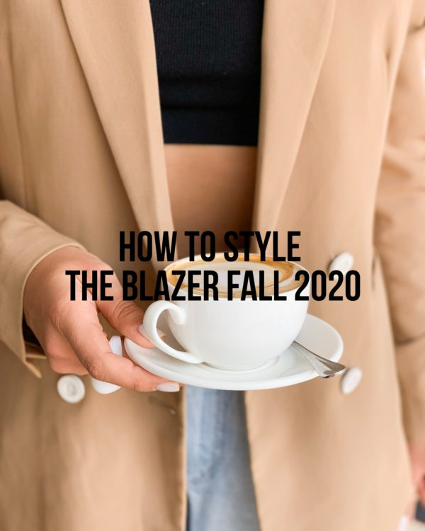 3 Ways To Wear the Blazer Fall 2020