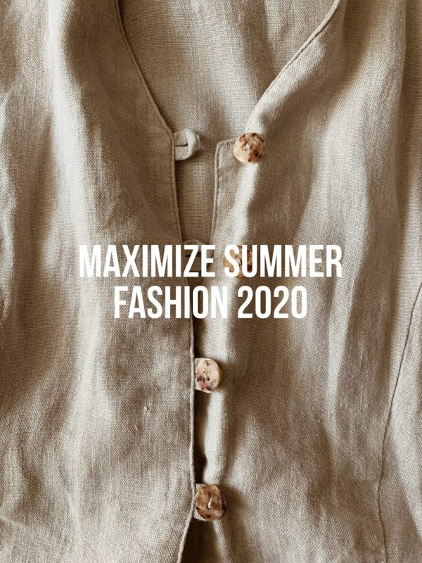 Maximize the Summer Fashion 2020