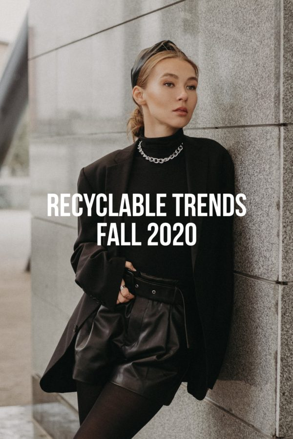 Recyclable Trends Fall 2020