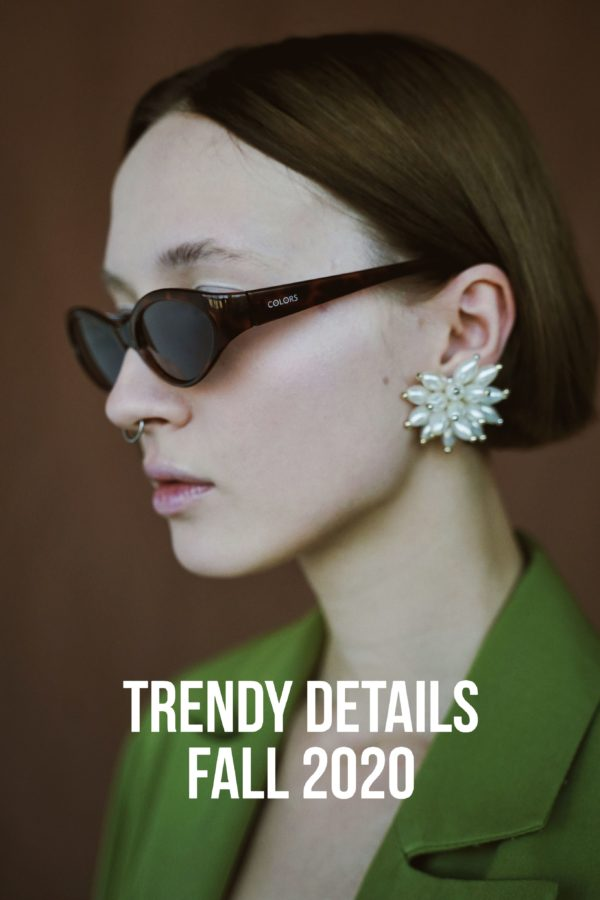 Trendy Details Fall 2020