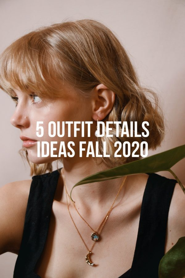 5 Outfit Details Fall 2020