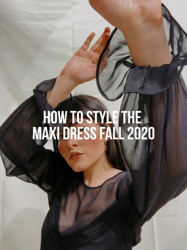 How To Style the Maxi Dress Fall 2020