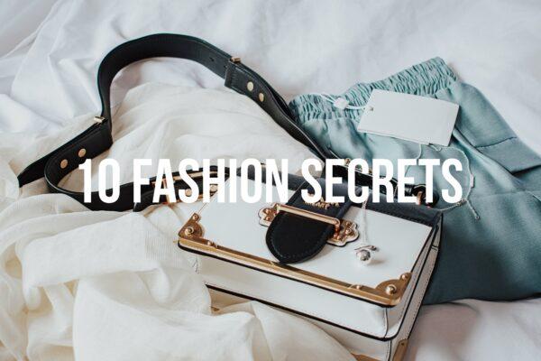 10 Fashion Secrets