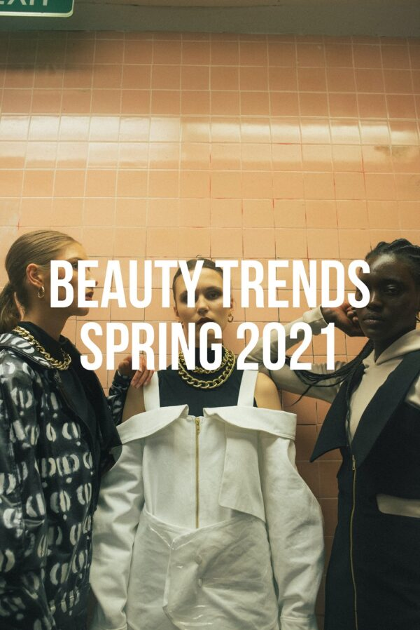 Beauty Trends Spring 2021 – Sneak Peek