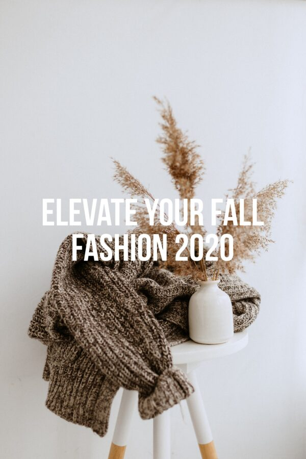 Elevate Your Fall Fashion 2020