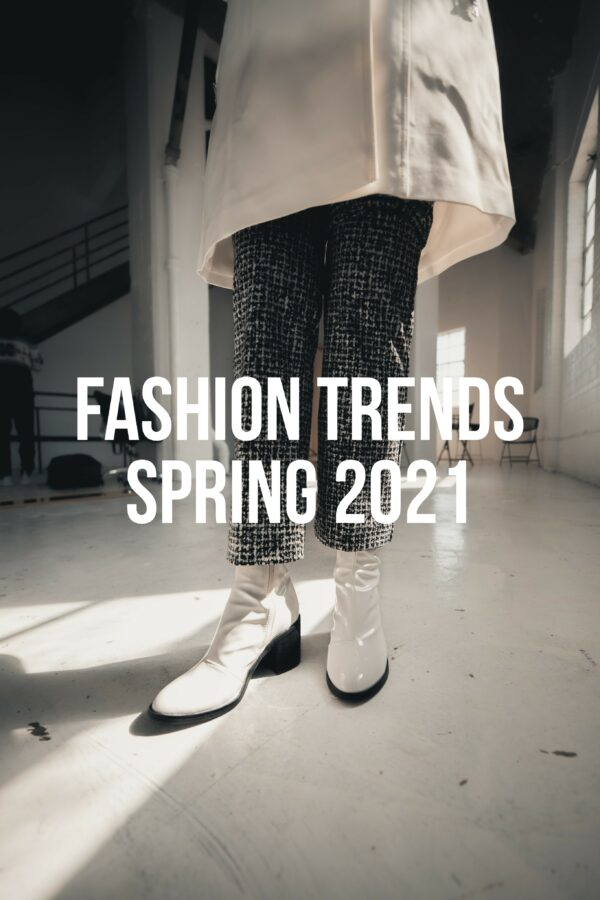 Fashion Trends Spring 2021 – Sneak Peek