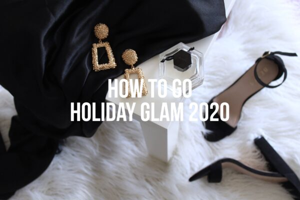 How To Go Holiday Glam 2020